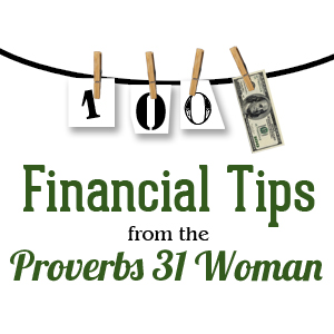 100 Financial Tips From the Proverbs 31 Woman