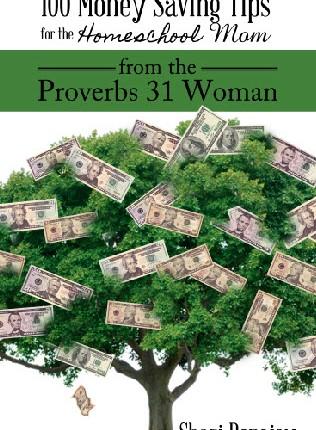 100 Money Saving Tips for Homeschool Mom from Proverbs 31 Woman; sharipopejoy.com