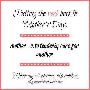 Mother Day; blog.wonwithoutwords.com