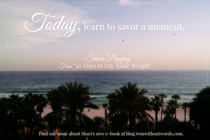 Day 8 Savor the Moment